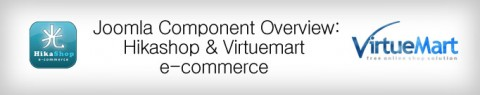 Joomla E-commerce Components overview: Hikashop vs. Virtuemart